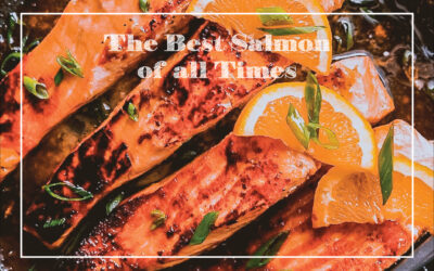 The Best Salmon Recipe of All Time