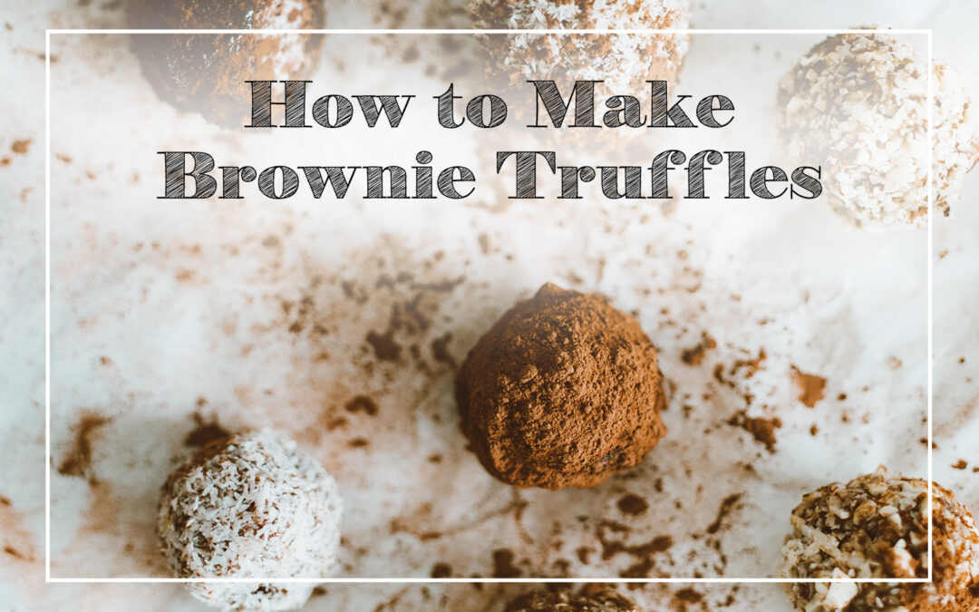 How to Make Brownie Truffles